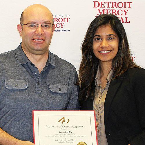 Dr. Dincer Gurun. Program Director, Krupa Parikh, awardee, Detroit Mercy Dental